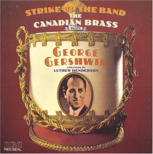 Canadian Brass Strike Up The Band