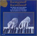 Rachmaninoff Solo Works & Transcriptions