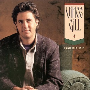 Vince Gill I Never Knew Lonely