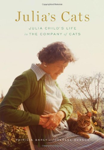 Patricia Barey Julia's Cats Julia Child's Life In The Company Of Cats