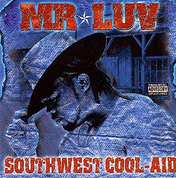 Mr. Luv Southwest Kool Aid Explicit Version