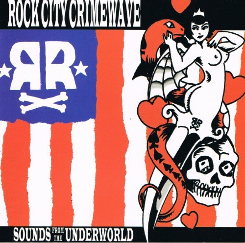 Rock City Crimewave Sounds From The Underworld