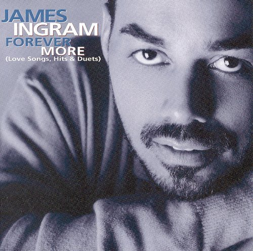 James Ingram Forever More Best Of James Ing