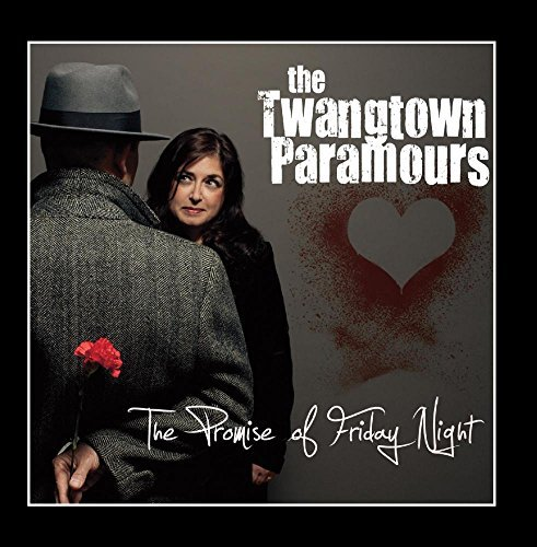 Twangtown Paramours Promise Of Friday Night