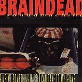 Braindead Sound Machine Give Me Something Hard