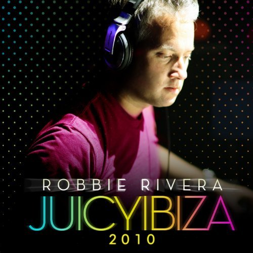 Robbie Rivera Juicy Ibiza 2010 2 CD