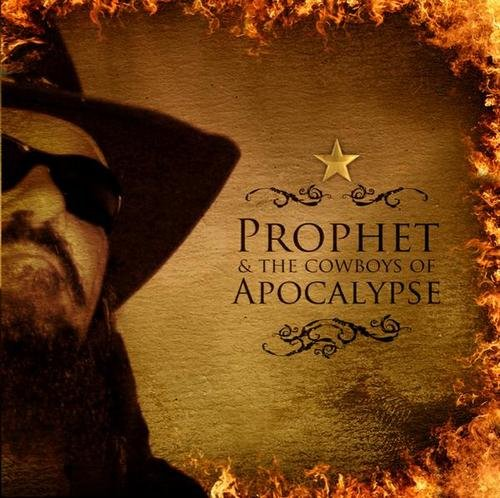 Prophet & The Cowboys Of The Apocalypse The Edge