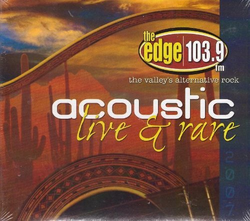 The Edge 103.9 Acoustic Live & Rare 2007
