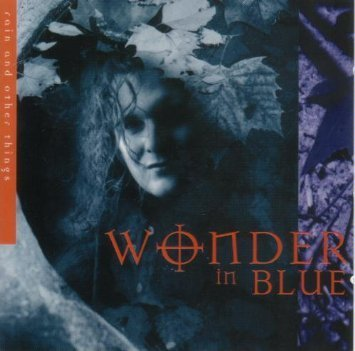 Wonder In Blue Rain & Other Things
