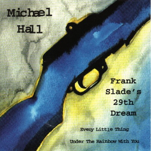 Michael Hall Frank Slade's 29th Dream