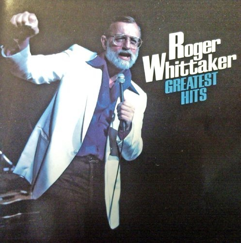 Whitaker.Roger Roger Whittaker Greatest Hits