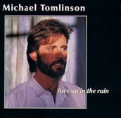 Michael Tomlinson Face Up In The Rain Face Up In The Rain
