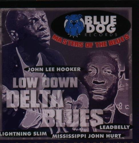 Low Down Delta Blues Low Down Delta Blues