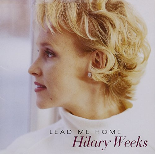 Hilary Weeks Lead Me Home