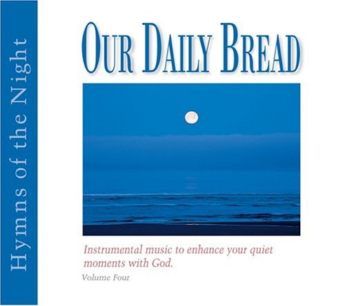 Various Our Daily Bread Hymns Of The Night Volume 4