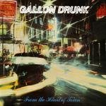 Gallon Drunk From The Heart Of Town