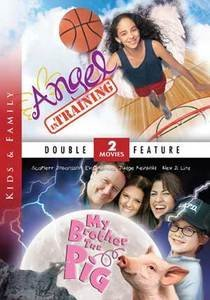 angel-in-training-my-brother-the-pig-double-feature