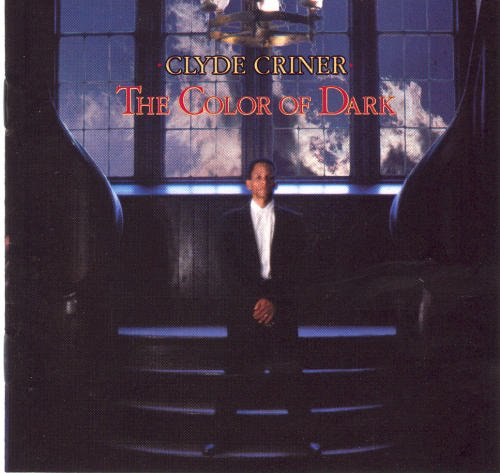 Clyde Criner Color Of Dark
