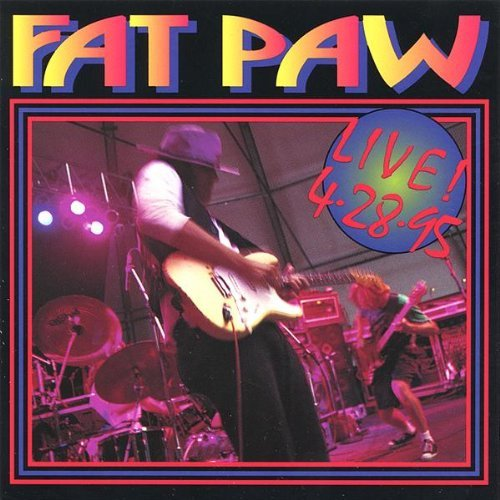 Fat Paw Live 4 28 95