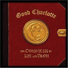Good Charlotte Chronicles Of Life & Death