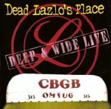 Dead Lazlo's Place Deep & Wide Live At Cbgb's