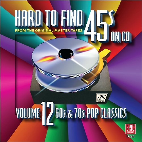 Hard To Find 45's On CD Vol. 12 60s & 70s Pop Classics