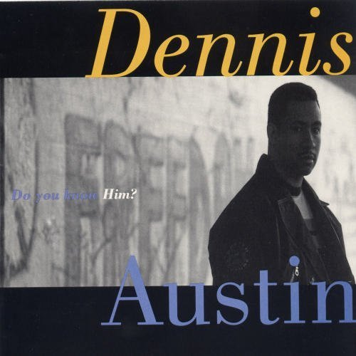 dennis-austin-do-you-know-him