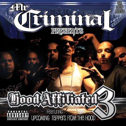 Mr. Criminal Presents Hood Affiliated Pt. Explicit Version