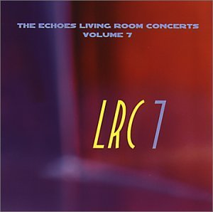 Echoes Living Room Concerts Vol. 7 Echoes Living Room Conc Echoes Living Room Concerts