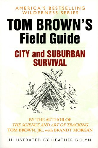 Tom Brown Tom Brown's Field Guide To City And Suburban Survi