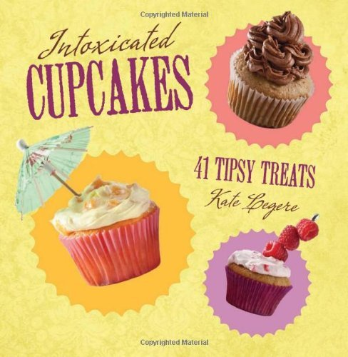 Kate Legere Intoxicated Cupcakes 41 Tipsy Treats