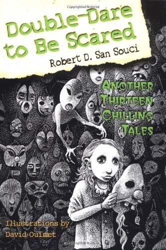 Robert D. San Souci Double Dare To Be Scared Another Thirteen Chilling Tales