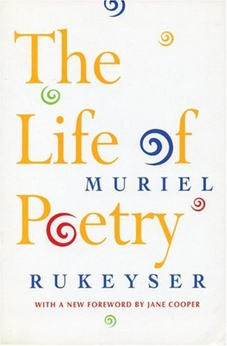 Muriel Rukeyser The Life Of Poetry