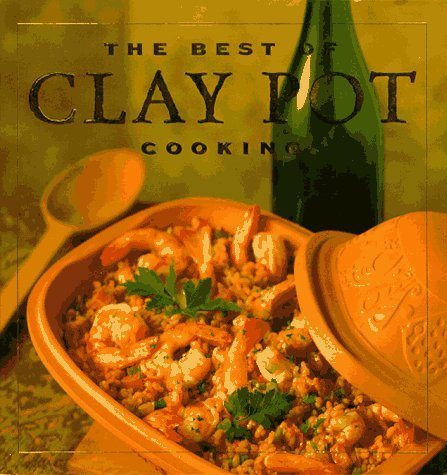Dana Jacobi The Best Of Clay Pot Cooking