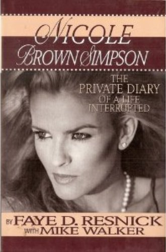 Faye D. Resnick Nicole Brown Simpson Private Diary Of A Life Interrupted