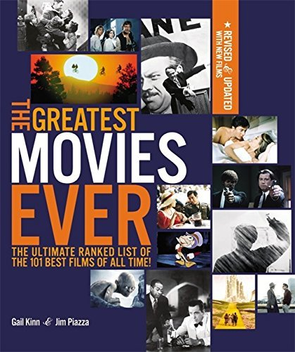 Gail Kinn The Greatest Movies Ever Revised And Up To Date The Ultimate Ranked List Of The 101 Best Films Of Revised Update