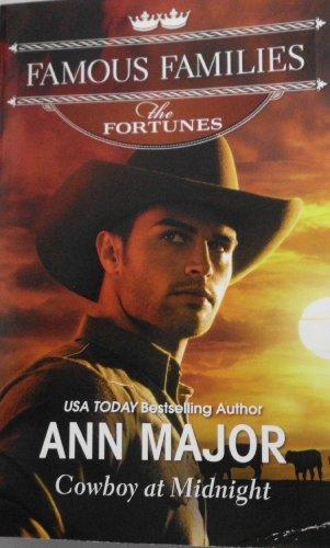 Ann Major Cowboy At Midnight (famous Families The Fortunes)