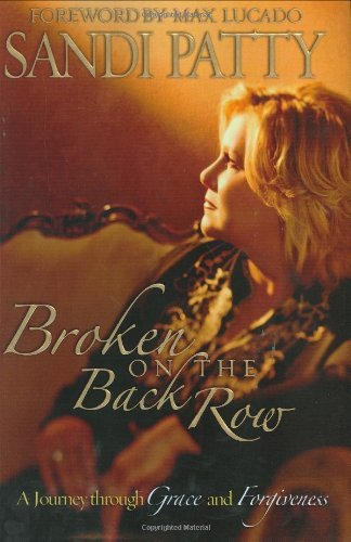 Sandi Patty Broken On The Back Row A Journey Through Grace An
