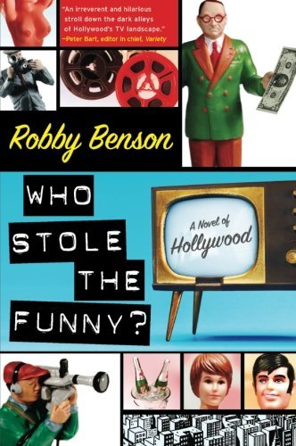 Robby Benson Who Stole The Funny? A Novel Of Hollywood