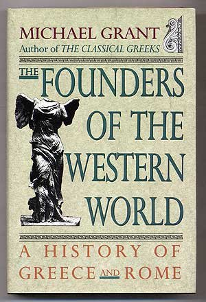 michael-grant-the-founders-of-the-western-world-a-history-of-gr