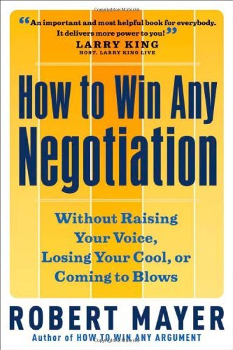 Robert Mayer How To Win Any Negotiation