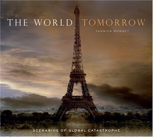 Yannick Monget World Tomorrow The Scenarios Of Global Catastrophe