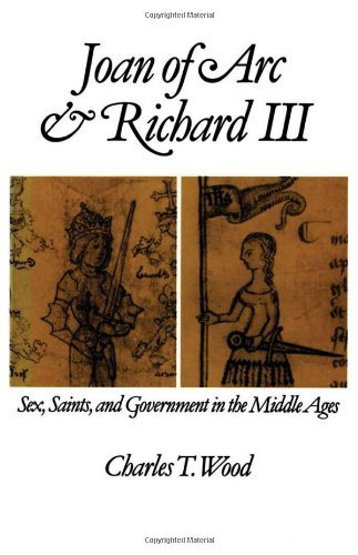 charles-t-wood-joan-of-arc-and-richard-iii-sex-saints-and-government-in-the-middle-ages