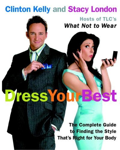 Clinton Kelly Dress Your Best The Complete Guide To Finding The Style That's Ri