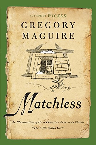 Gregory Maguire Matchless An Illumination Of Hans Christian Andersen's Clas