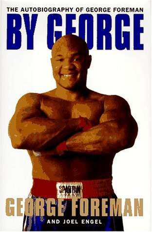 George Foreman By George The Autobiography Of George Foreman