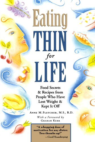 Anne Fletcher Eating Thin For Life Food Secrets & Recipes From People Who Have Lost