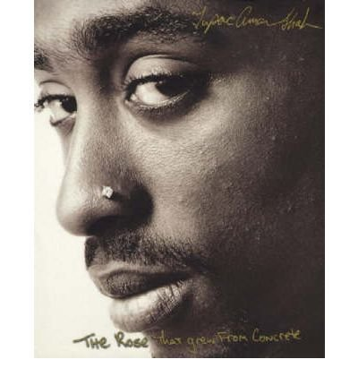Tupac Shakur The Rose That Grew From Concrete