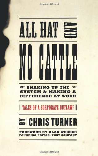 chris-turner-all-hat-and-no-cattle-tales-of-a-corporate-outlaw