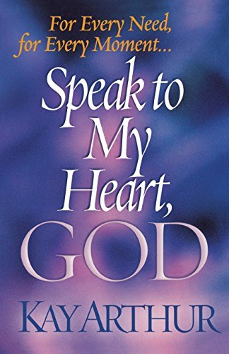 kay-arthur-speak-to-my-heart-god-for-every-need-for-every-moment